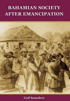 Bahamian Society After Emancipation (Paperback)