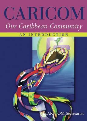 Caricom: Our Caribbean Community (Hardback)