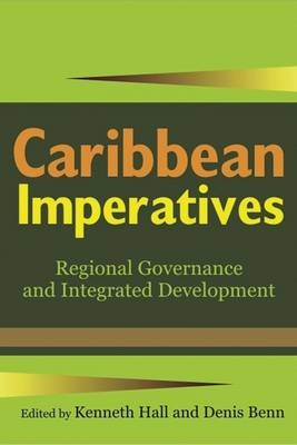 Caribbean Imperatives: Regional Governance and Integrated Development (Paperback)