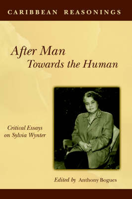 After Man: Towards The Human: Critical Essays on Sylvia Wynter (Paperback)
