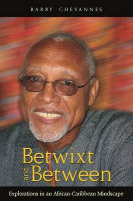 Betwixt and Between: Explorations in an African-Caribbean Mindscape (Paperback)