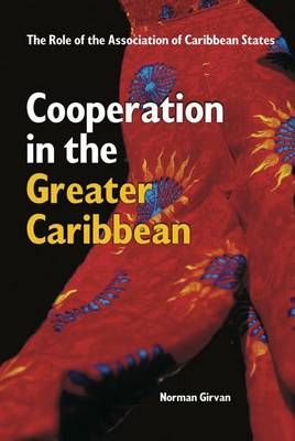 Cooperation in the Greater Caribbean: The Role of the Association of Caribbean States (Paperback)