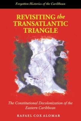 Revisiting the Transatlantic Triangle: The Constitutional Decolonization of the Eastern Caribbean (Paperback)