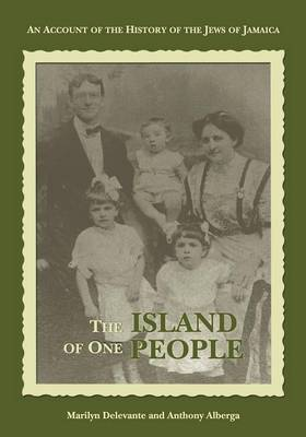 The Island of One People: An Account of the History of the Jews of Jamaica (Hardback)