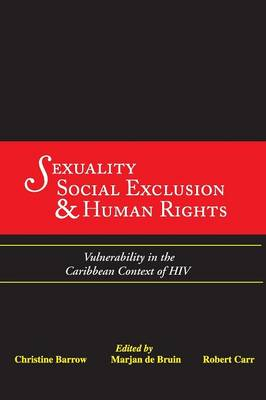 Sexuality, Social Exclusion and Human Rights: Vulnerability in the Caribbean Context of HIV (Paperback)