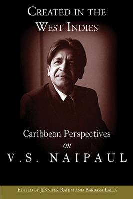 Created in the West Indies: Caribbean Perspectives on VS Naipaul (Paperback)