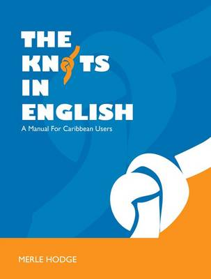The Knots in English: A Manual for Caribbean Users (Paperback)