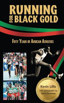 Running for Black Gold: Fifty Years of African Athletics (Paperback)