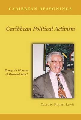 Caribbean Political Activism: Richard Hart (Paperback)