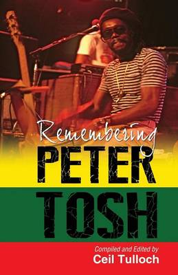 Remembering Peter Tosh (Paperback)