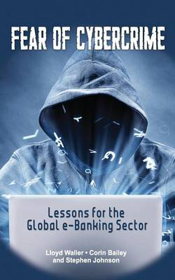 Fear of Cybercrime: Lessons for the Global e-Banking Sector (Paperback)