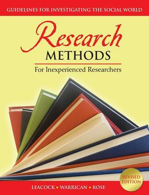 Research Methods for Inexperienced Researchers: Guidelines for Investigating the Social World (Paperback)