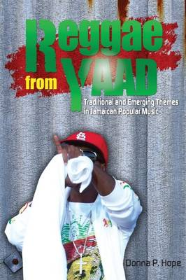 Reggae From Yaad: Traditional and Emerging Themes in Jamaican Popular Music (Paperback)