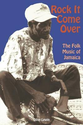 """Rock it Come over: the Folk Music of Jamaica: With Special Reference to Kumina and the Work of Mrs Imogene """"""""Queenie"""""""" Kennedy (Paperback)"""