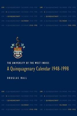 The University of the West Indies: A Quinquagonary Calendar 1948-1998 (Paperback)