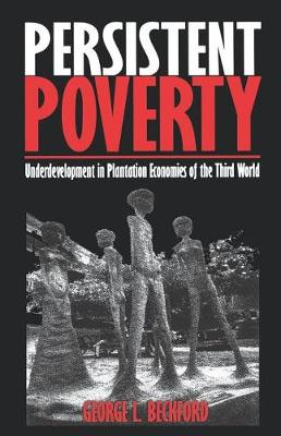 Persistent Poverty: Underdevelopment in Plantation Economies of the Third World (Paperback)