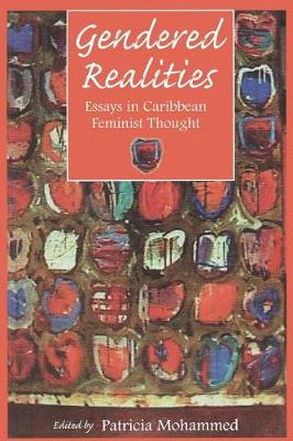 Gendered Realities: An Anthology of Essays in Caribbean Feminist Thought (Paperback)