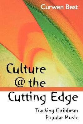 Culture at the Cutting Edge: Tracking Caribbean Popular Music (Paperback)
