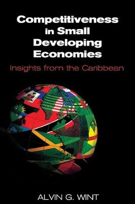 Competitiveness in Small Developing Economies: Insights from the Caribbean (Paperback)