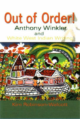 Out of Order!: Anthony Winkler and White West Indian Writing (Paperback)