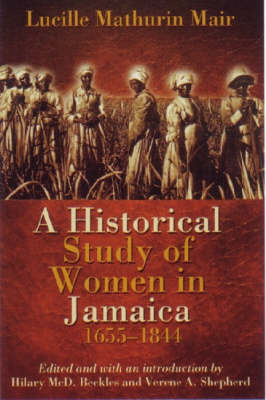 A Historical Study of Women in Jamaica, 1655-1844 (Paperback)