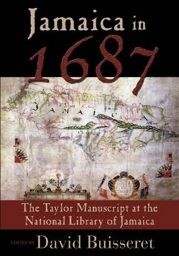 Jamaica in 1687: The Taylor Manuscript at the National Library of Jamaica (Paperback)