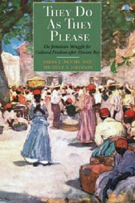 They Do as They Please: The Jamaican Struggle for Cultural Freedom After Morant Bay (Paperback)