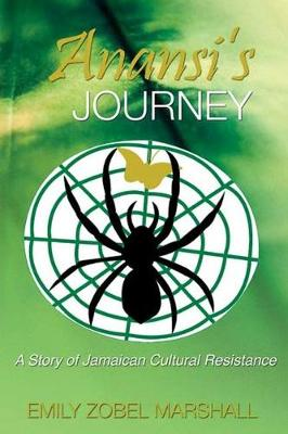 Anansi's Journey: A Story of Jamaican Cultural Renaissance (Paperback)