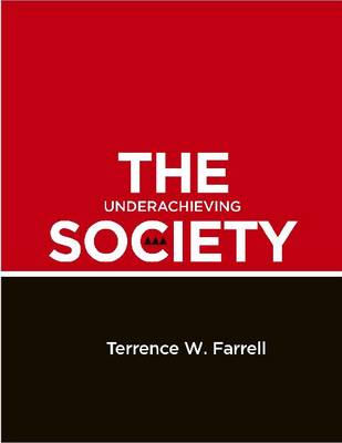 The Underachieving Society: Development Strategy and Policy in Trinidad and Tobago, 1958-2008 (Paperback)