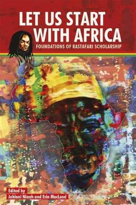 Let Us Start With Africa: Foundations of Rastafari Scholarship (Paperback)