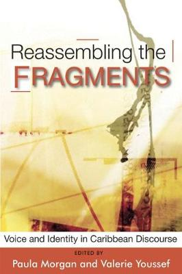 Reassembling the Fragments: Voice and Identity in Caribbean Discourse (Paperback)