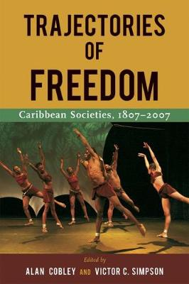 Trajectories of Freedom: Caribbean Societies, 1807-2001 (Paperback)
