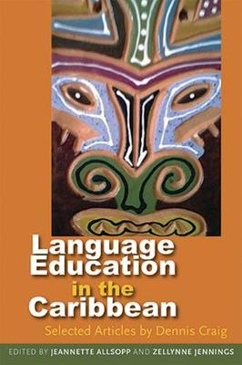 Langauge Education in the Caribbean: Selected Articles by Dennis Craig (Paperback)