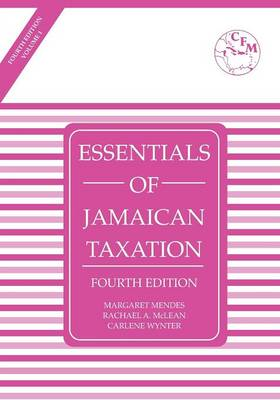 Essentials of Jamaican Taxation 4th Edition Volume 1 (Paperback)