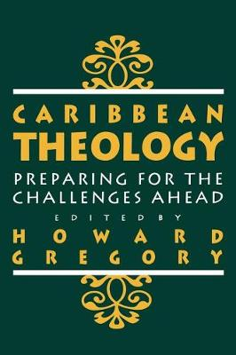 Caribbean Theology: Preparing for the Challenges ahead (Hardback)