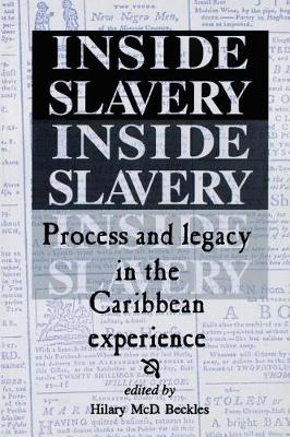 Inside Slavery: Process and Legacy in the Caribbean Experience (Paperback)