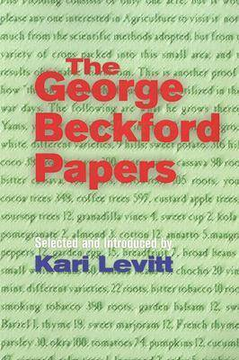 The George Beckford Papers: Selected and Introduced by Kari Levitt (Paperback)