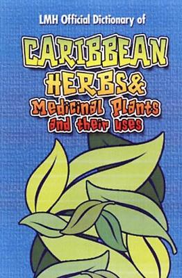 Caribbean Herbs And Medicinal Plants And Their Uses (Hardback)