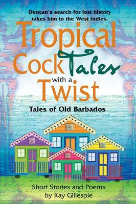 Tropical Cocktales With A Twist: Tales of Old Barbados (Paperback)