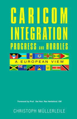 CARICOM INTEGRATION Progress and Hurdles: A European View (Paperback)