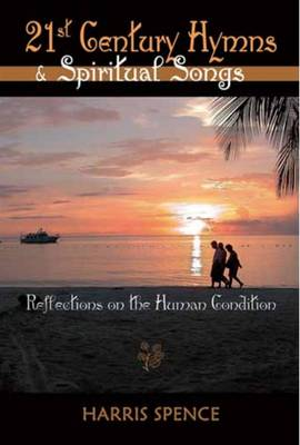 21st Century Hymns & Spiritual Songs: Reflections on the Human Condition (Paperback)