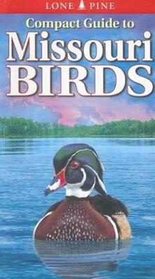 Compact Guide to Missouri Birds (Paperback)