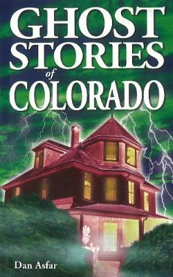 Ghost Stories of Colorado (Paperback)