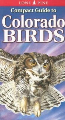 Compact Guide to Colorado Birds (Paperback)