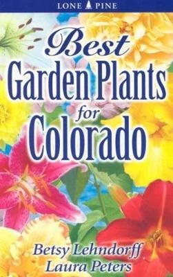 Best Garden Plants for Colorado (Paperback)