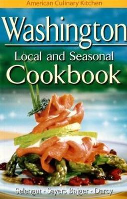 Washington Local and Seasonal Cookbook (Paperback)