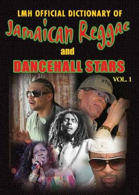Lmh Official Dictionary Of Jamaican Reggae & Dancehall Stars Vol. 1 (Hardback)