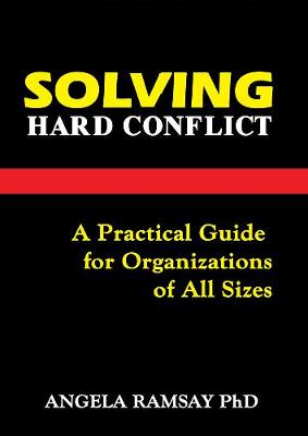 Solving Hard Conflict: A Practical Guide for Organizations of All Sizes (Paperback)