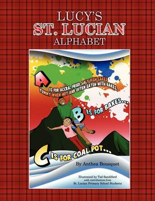 Lucy's St. Lucian Alphabet.: The ABCs of Caribbean Culture in Upbeat Rhyming Verse. (Paperback)