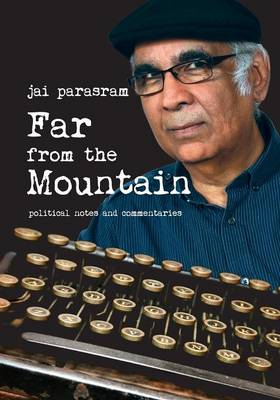 Far from the Mountain - Political Notes and Commentaries (Paperback)